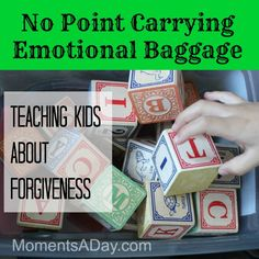 Teach kids to forgive and to let go of emotional baggage.