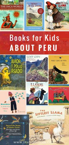 Peru Books for Kids: a collection of fiction, non-fiction, and historical titles to learn all about Peru. Includes folktales, books about the Incas, and more, in Spanish and English.