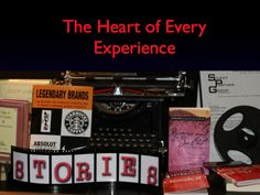 Every Great Experience is a Story in someones Heart & Mind