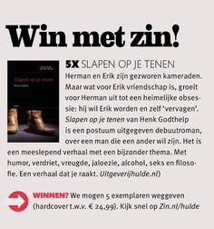WIN MET ZIN! ZIN magazine geeft 5 gratis exemplaren van 'Slapen op je tenen' weg. Vul het winformulier snel in via de link! ✍ http://www.zin.nl/2016/05/03/hulde/  #slapenopjetenen #henkgodthelp #auteur #boek #schrijver #schrijven #overeenmandieeenanderwildezijn #roman  #fotografie #literatuur #uitgever #uitgeverij #uitgeverijhulde #hulde #huldehenk #amstelveen #zin #zinmagazine #winmetzin #winactie #vriendschap #humor #verdriet #seks #filosofie #vreugde #alcohol
