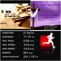"""""""Good Friday  passion or suffering and death on the cross of the Lord Jesus Christ for our lives""""  Good morning guys when you use to be active it's hard doesn't wake up motivated for a great outside running day.  11km in fasten done. Have a blessing day -----------------------------------  """" Sexta feira santa foi por amor a mim por amor a ti  que Jesus demonstrou grande paixão ao se entregar para morrer crucificado."""" Bom dia gente nem mesmo programando para ficar na cama um pouco mais eu…"""
