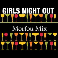 """Check out """"GIRLS NIGHT OUT - Morfou Mix"""" by MORFOU on Mixcloud"""