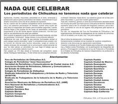 <p>Los periodistas de Chihuahua no tenemos nada que celebrar</p>  <p>Agresiones, muertes, impunidad, periodistas en el exilio, amenazas y persecución