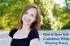 How to Have Self-Confidence While Wearing Braces  #clearbracesinSanAntonio