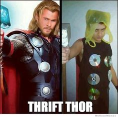 Thrift Thor, I hope Jackie sees this, because it CRACKED ME UP.