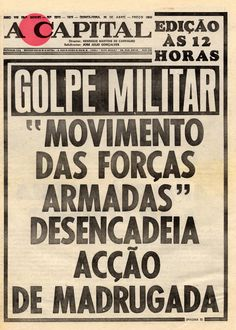 """April 1974 – Carnation Revolution: A leftist military coup in Portugal overthrows the fascist """"Estado Novo"""" regime and establishes a democratic government (I) Era Vargas, History Of Portugal, 25 Avril, Military Dictatorship, Military Coup, Newspaper Archives, April 25, The Good Old Days, Happy Thoughts"""