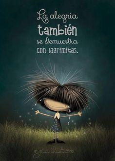 Así es! No todas las lágrimas son tristes... :)....