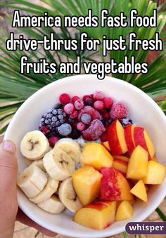 """""""America needs fast food drive-thrus for just fresh fruits and vegetables"""""""