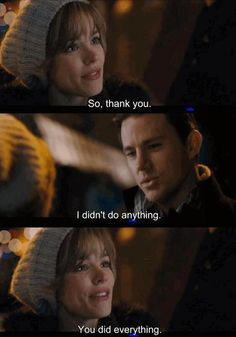 """The Vow .. - """"So thank you.""""  -""""I didn't do anything.""""  -""""You did everything."""""""