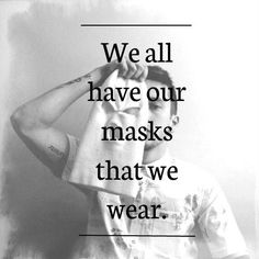 "Twenty one pilots - ""We all have our masks that we wear."""