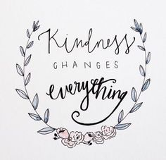 Always be kind. #kindness #words