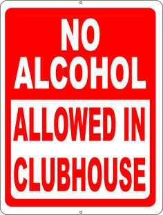 No Alcohol Allowed in Clubhouse Sign