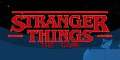 Netflix released two 'Stranger Things' video games to play from its app, here is everything you need to know