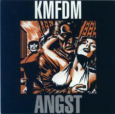 KMFDM - ANGST.  Still the best one!!!