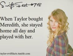 Did the same thing with my cat ♥ Taylor Swift & Meredith - Taylor Swift Fact