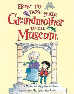 How To Take Your Grandmother To The Museum! This is such a precious book! Adding it to the collection for the classroom! #teachingart #ad #reading #museum