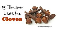 15 Effective Uses for Cloves