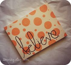 Polka Dot Believe Art by 2Messy on Etsy, $15.00