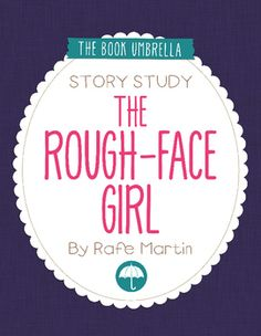 The Rough-Face Girl by Rafe Martin. Story study by The Book Umbrella $