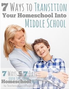 #5 is so important for this age group! 7 Ways to Transition Your Homeschool into Middle School | www.teachersofgoodthings.com