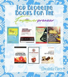 Top Blogging Books for Empowerpreneurs Entrepreneur Books, Business Entrepreneur, Business Website, Online Business, Business Tips, Money Making Websites, Online Web Design, Book Recommendations, Blogging