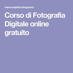 Corso di Fotografia Digitale online gratuito
