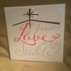 6x6 Ceramic True Love Was Born In A Stable Tile/Religious Trivet/Religious Gifts/Christian Gifts/ Christmas Christian Decor/Religious Decor