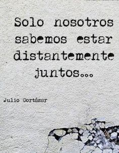 The Nicest Pictures: Julio Cortázar Great Quotes, Me Quotes, Inspirational Quotes, Neruda Quotes, Magic Quotes, Quirky Quotes, Photo Quotes, Super Quotes, Meaningful Quotes