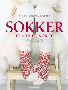 Sokker fra hele Norge av Nina Granlund Sæther (Innbundet) Christmas Stockings, Knit Crochet, Slippers, Barn, Knitting, Holiday Decor, Sneaker, Tricot, Breien