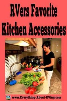 RVers Favorite Kitchen Accessories: We posed the following question to our Everything-About-RVing.com Facebook Page Fans: Aside from the Kitchen Appliances and Accessories your RV already