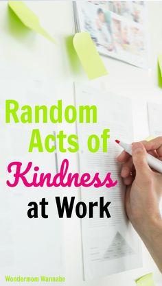 Random Acts of Kindness at Work   WondermomWannabe.com