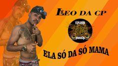 Mc Léo da cp -Ela só da só mama (Dj Léo)