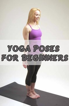 Mountain Pose :Yoga Poses for Beginners