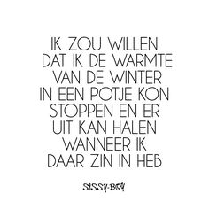 Sissy-Boy   Gedichten Motivational Picture Quotes, Words Quotes, Inspirational Quotes, Sayings, Pretty Words, Beautiful Words, Cool Words, Be Bold Quotes, Learn Dutch