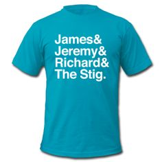 Best thing about this is the names go in order of who's the most awesome. Scientific fact. (no offence Mr.Stig.) The Names Brand T-Shirt Top Gear $23