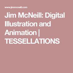 Jim McNeill: Digital Illustration and Animation   TESSELLATIONS