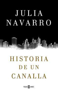 Historia de un canalla (Spanish Edition)