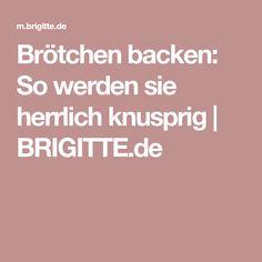 Brötchen backen: So werden sie herrlich knusprig | BRIGITTE.de