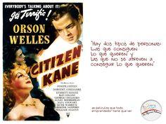 """""""Hay dos tipos de personas:  Las que consiguen lo que quieren y las que no se atreven a conseguir lo que quieren""""  - Ciudadano Kane"""
