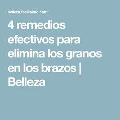 4 remedios efectivos para elimina los granos en los brazos | Belleza