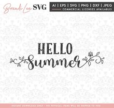 Hello Summer SVG, Summer svg, Floral SVG, Laurel Svg DxF, EpS, Quote SVG, Cut File, Cricut, Silhouette, Instant download, Iron Transfer