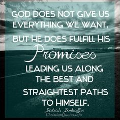 Dietrich Bonhoeffer Quote - God Fulfills His Promises |  For more Christian and inspirational quotes, visit www.ChristianQuotes.info #Christianquotes