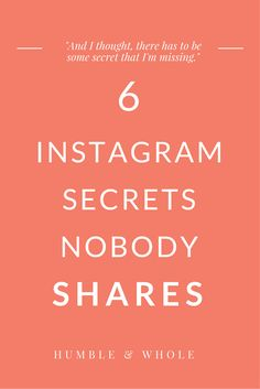 Instagram is one of the best platforms that you can use for finding and interacting with your target audience. We're sharing six Instagram secrets to help you boost your engagement, increase your followers, and find your target audience. << Humble and Whole