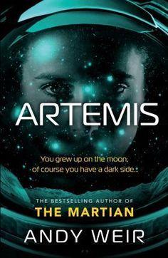 Artemis : Andy Weir : 9780091956950