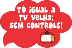 Plaquinha Formatura / Casamento - Tô Igual a Tv Velha: Sem Controle! Burning Festival, Sarcasm Humor, Photo Booth, Diy And Crafts, Lettering, Logos, Party, Engagement, Prints