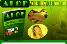 eBook Aloe - Your Miracle Doctor: Homemade preparations and treatments. Fight 80 Disorders from your own Kitchen. Guaranteed to work the make your skin more beautiful and your body more healthy.