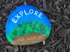 Explore the world. Hand painted rock by Caroline. The Kindness Rocks Project