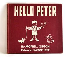 HELLO PETER by Morrell Gipson pictures by Clement Hurd