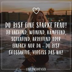 Visual Statements®️️️ You are a strong woman! Whether laughing, crying, fighting, sleeping, working Family Quotes, Life Quotes, Photo Facebook, Forgotten Quotes, German Quotes, Quotes About Everything, Quotation Marks, Laughing And Crying, Visual Statements