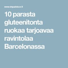 10 parasta gluteenitonta ruokaa tarjoavaa ravintolaa Barcelonassa